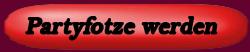 https://partyfotzen.com/pf/button/unten/Partyfotze-werden.png